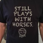 still plays with horses t shirt for sale